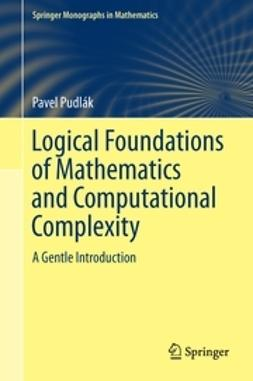 Pudlák, Pavel - Logical Foundations of Mathematics and Computational Complexity, ebook
