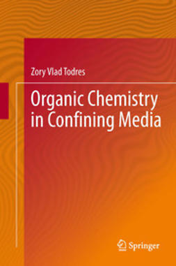 Todres, Zory Vlad - Organic Chemistry in Confining Media, ebook