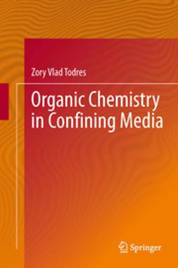 Todres, Zory Vlad - Organic Chemistry in Confining Media, e-bok