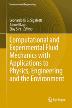 Klapp, Jaime - Computational and Experimental Fluid Mechanics with Applications to Physics, Engineering and the Environment, ebook