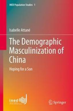 Attané, Isabelle - The Demographic Masculinization of China, ebook