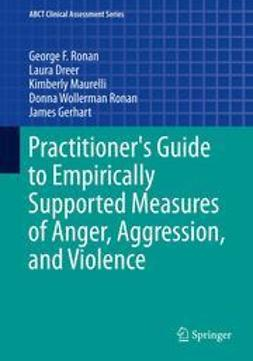 Ronan, George F - Practitioner's Guide to Empirically Supported Measures of Anger, Aggression, and Violence, ebook