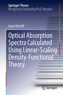 Ratcliff, Laura - Optical Absorption Spectra Calculated Using Linear-Scaling Density-Functional Theory, ebook