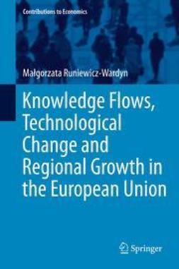 Runiewicz-Wardyn, Małgorzata - Knowledge Flows, Technological Change and Regional Growth in the European Union, ebook