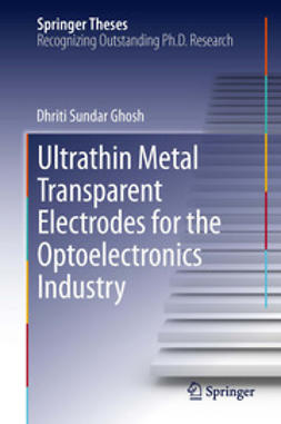 Ghosh, Dhriti Sundar - Ultrathin Metal Transparent Electrodes for the Optoelectronics Industry, e-bok