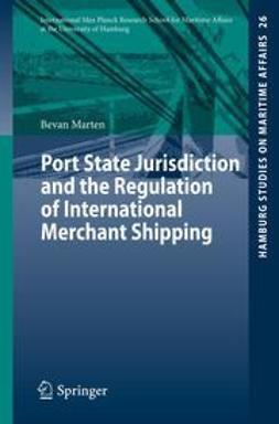 Marten, Bevan - Port State Jurisdiction and the Regulation of International Merchant Shipping, ebook