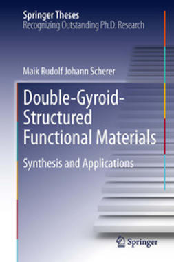 Scherer, Maik Rudolf Johann - Double-Gyroid-Structured Functional Materials, ebook
