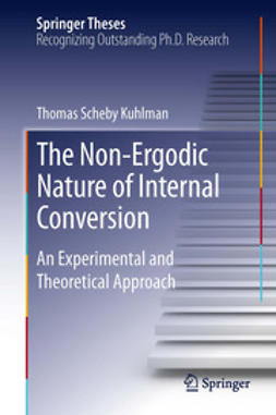 Kuhlman, Thomas Scheby - The Non-Ergodic Nature of Internal Conversion, ebook