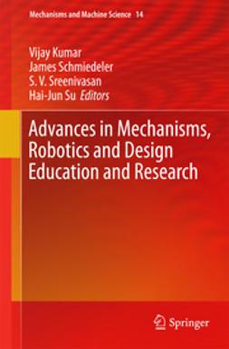 Kumar, Vijay - Advances in Mechanisms, Robotics and Design Education and Research, ebook