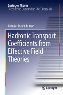 Torres-Rincon, Juan M. - Hadronic Transport Coefficients from Effective Field Theories, ebook