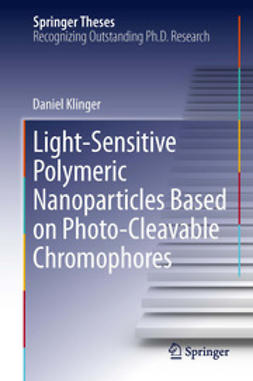Klinger, Daniel - Light-Sensitive Polymeric Nanoparticles Based on Photo-Cleavable Chromophores, ebook