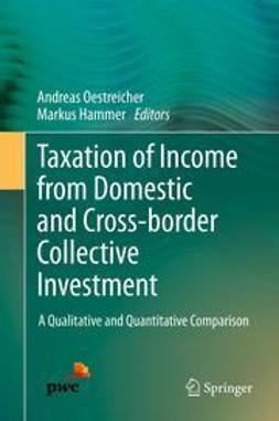 Andreas, Oestreicher - Taxation of Income from Domestic and Cross-border Collective Investment, ebook