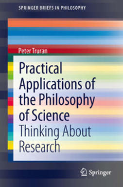 Truran, Peter - Practical Applications of the Philosophy of Science, ebook