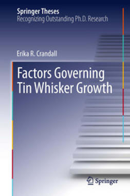 Crandall, Erika R - Factors Governing Tin Whisker Growth, ebook