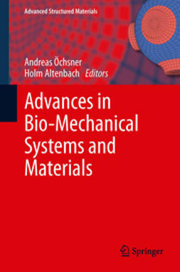 Ochsner, Andreas - Advances in Bio-Mechanical Systems and Materials, ebook