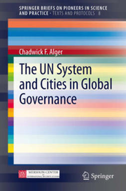 Alger, Chadwick F. - The UN System and Cities in Global Governance, ebook