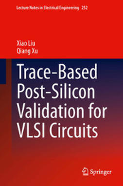 Liu, Xiao - Trace-Based Post-Silicon Validation for VLSI Circuits, e-bok
