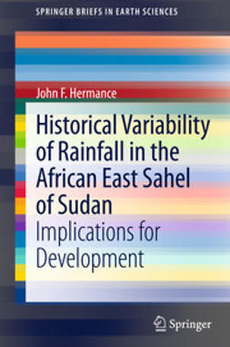 Hermance, John F. - Historical Variability of Rainfall in the African East Sahel of Sudan, ebook