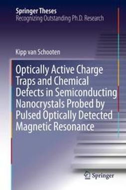 Schooten, Kipp van - Optically Active Charge Traps and Chemical Defects in Semiconducting Nanocrystals Probed by Pulsed Optically Detected Magnetic Resonance, ebook