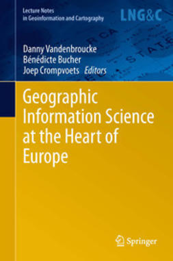 Vandenbroucke, Danny - Geographic Information Science at the Heart of Europe, e-bok