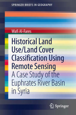 Al-Fares, Wafi - Historical Land Use/Land Cover Classification Using Remote Sensing, ebook