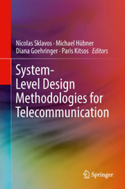 Sklavos, Nicolas - System-Level Design Methodologies for Telecommunication, ebook