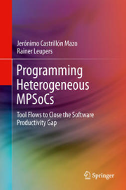 Mazo, Jerónimo Castrillón - Programming Heterogeneous MPSoCs, ebook