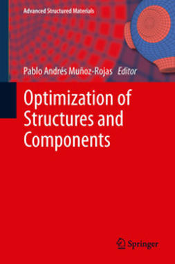 Muñoz-Rojas, Pablo Andrés - Optimization of Structures and Components, ebook