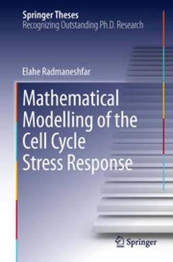 Radmaneshfar, Elahe - Mathematical Modelling of the Cell Cycle Stress Response, ebook