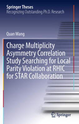 Wang, Quan - Charge Multiplicity Asymmetry Correlation Study Searching for Local Parity Violation at RHIC for STAR Collaboration, ebook