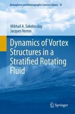 Sokolovskiy, Mikhail A. - Dynamics of Vortex Structures in a Stratified Rotating Fluid, ebook