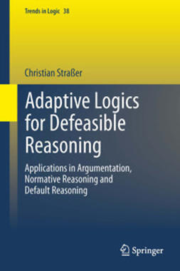 Straßer, Christian - Adaptive Logics for Defeasible Reasoning, ebook