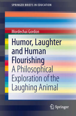 Gordon, Mordechai - Humor, Laughter and Human Flourishing, ebook