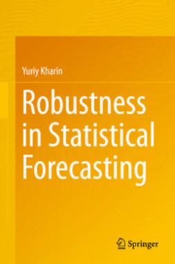 Kharin, Yuriy - Robustness in Statistical Forecasting, ebook