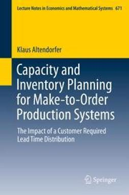 Altendorfer, Klaus - Capacity and Inventory Planning for Make-to-Order Production Systems, ebook