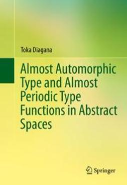 Diagana, Toka - Almost Automorphic Type and Almost Periodic Type Functions in Abstract Spaces, ebook