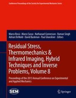 Rossi, Marco - Residual Stress, Thermomechanics & Infrared Imaging, Hybrid Techniques and Inverse Problems, Volume 8, ebook