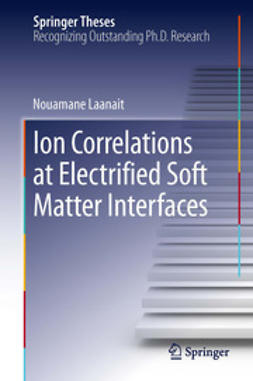 Nouamane, Laanait - Ion Correlations at Electrified Soft Matter Interfaces, ebook