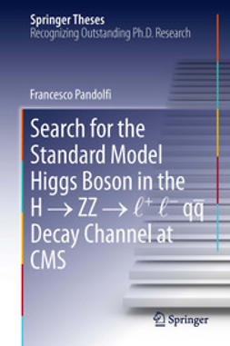 Pandolfi, Francesco - Search for the Standard Model Higgs Boson in the H → ZZ → l + l - qq  Decay Channel at CMS, ebook