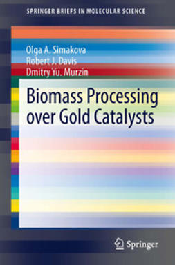 Simakova, Olga A. - Biomass Processing over Gold Catalysts, ebook