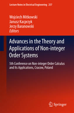 Mitkowski, Wojciech - Advances in the Theory and Applications of Non-integer Order Systems, e-bok
