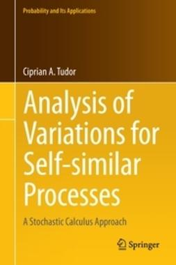Tudor, Ciprian - Analysis of Variations for Self-similar Processes, ebook
