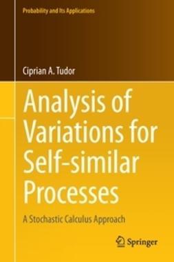 Tudor, Ciprian - Analysis of Variations for Self-similar Processes, ebook