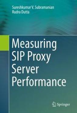 Subramanian, Sureshkumar V. - Measuring SIP Proxy Server Performance, e-kirja
