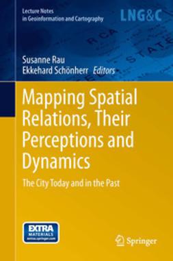 Rau, Susanne - Mapping Spatial Relations, Their Perceptions and Dynamics, e-bok