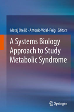 Orešič, Matej - A Systems Biology Approach to Study Metabolic Syndrome, ebook