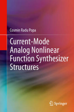 Popa, Cosmin Radu - Current-Mode Analog Nonlinear Function Synthesizer Structures, ebook