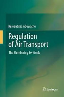 Abeyratne, Ruwantissa - Regulation of Air Transport, ebook