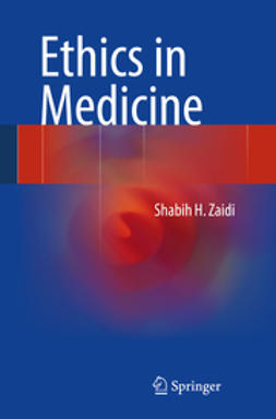 Zaidi, Shabih H. - Ethics in Medicine, ebook