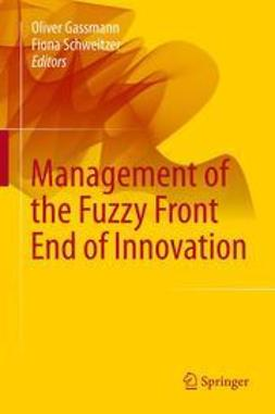 Gassmann, Oliver - Management of the Fuzzy Front End of Innovation, ebook